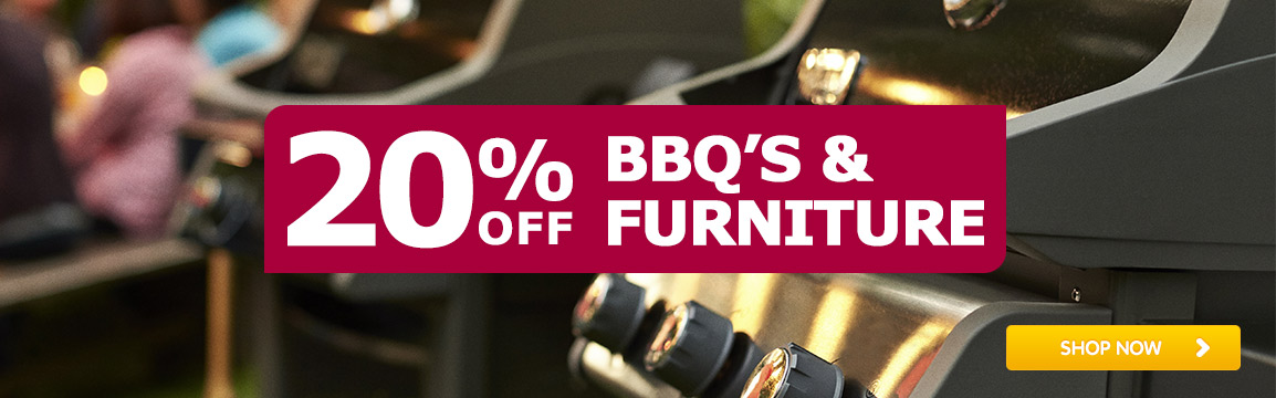 BBQs and Furniture 20% off all BBQs and Furniture